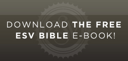 Download the Free ESV Bible E-Book